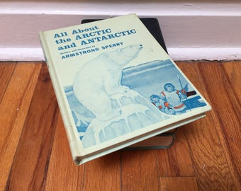 All About the Arctic and Antarctic Book Polar Bear Children's School Book Library Book 1957 Hardcover Distressed