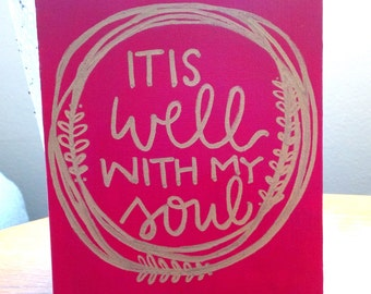 """Hand Lettered/Painted Canvas """"It is well with my soul"""" **Can Customize**"""