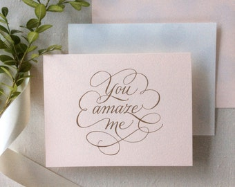 Valentine Hand Lettered Love Note- You Amaze Me (Pale Pink or White)