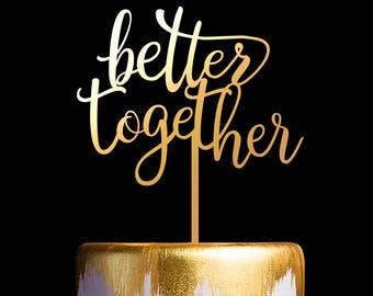 Better Together, Wedding Cake Topper, Custom Cake Topper, Monogram Cake Topper, Anniversary Cake Topper