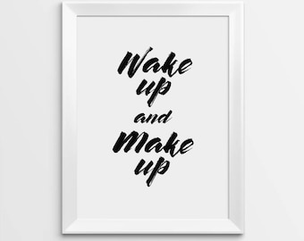 Makeup Print, Wake up and Makeup, Motivational Print, Wall Decor, Inspirational Print, Fashion Print, Motivational Quote, Beauty Print