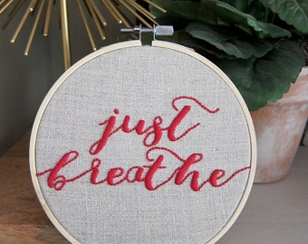 "Hand-Embroidered 5-Inch Hoop Art Red ""Just Breathe"" Saying on Natural Unbleached Linen"