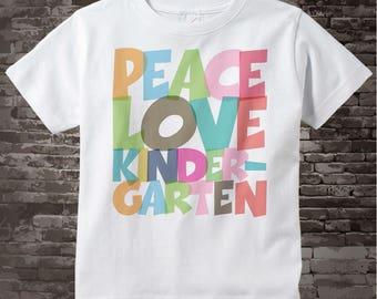 Kindergarten Shirt, Peace Love Kindergarten Shirt, Colorful Kindergarten Shirt Child's Back To School Shirt 07202015c