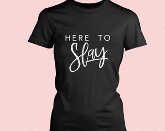 New!  Here To Slay -  Crewneck T-shirt
