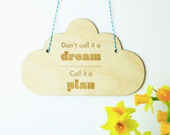 cloud shape wall hanging - don't call it a dream - wooden word art - wooden sign - hanging wooden flag - gift for graduation - motivation