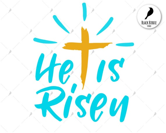 he is risen svg he is risen clipart easter quote svg jesus rh etsy com he is risen indeed clipart he is risen clipart black and white