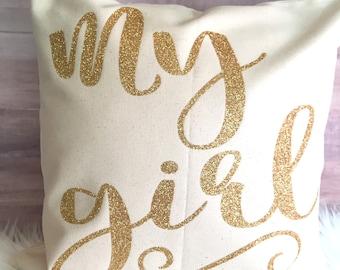 My GIrl Pillow Cover // Nursery Decor, Kids room decor, pillow cover, decorative pillow, pillowcase, glitter pillow