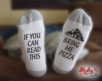 If You Can Read This Bring Me Pizza Socks