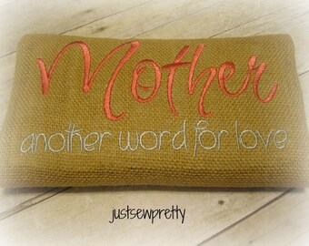 Mother Is Another Word For Love Embroidery Design