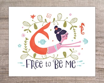 "MERMAID ""Free to Be Me"" Print 8x10"