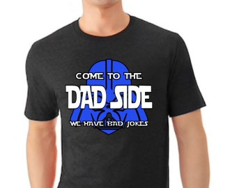 Father's Day Shirt|Come to the Dad Side|We Have Bad Jokes|Mens shirt|Black T-shirts|Mens T-shirt|Funny Father's Day