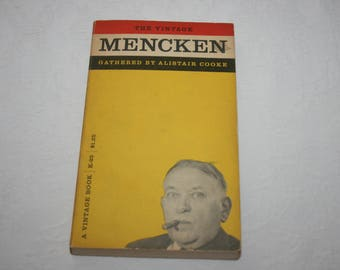 Vintage Paperback Book, The Vintage Mencken, Gathered by Alistair Cooke, 1959, Author, Satirist, Sage of Baltimore, Critic