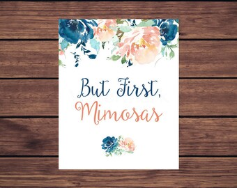 But First, Mimosas Bar Sign, Blue and Coral Floral Mimosa Bar Sign, Instant Download PDF Printable 263