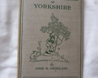 Vintage book Legends and Folk lore of Yorkshire by John R Crossland 1940s