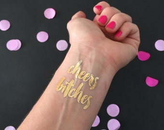 Cheers B*tches, Gold Tattoos, Metallic Tattoos, Temporary Tattoo, Gold Bachelorette Party Tattoos, Gold Birthday Party Tattoos, Party Favor