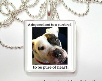 A dog need not be a purebred to be pure of heart Glass Tile Pendant