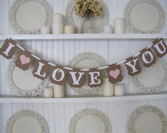 I LOVE YOU Banner, Wedding Sign, Valentine Sign, Engagement Photos, Wedding Reception, Valentines Day