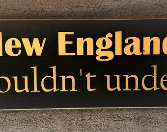 It's a New England thing you wouldn't understand wooden sign