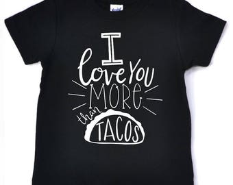 I love you more than tacos, taco shirt, kids taco shirt, taco Tuesday, taco twosday shirt, taco outfit, taco shirt kids, cinco de mayo shirt