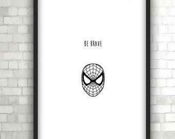 Spiderman Be Brave, Baby Gift, Home Decor, Black and White Art
