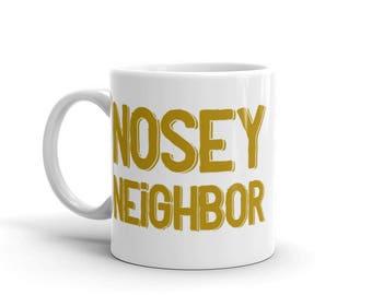 Nosey Neighbor Funny Ceramic Mug