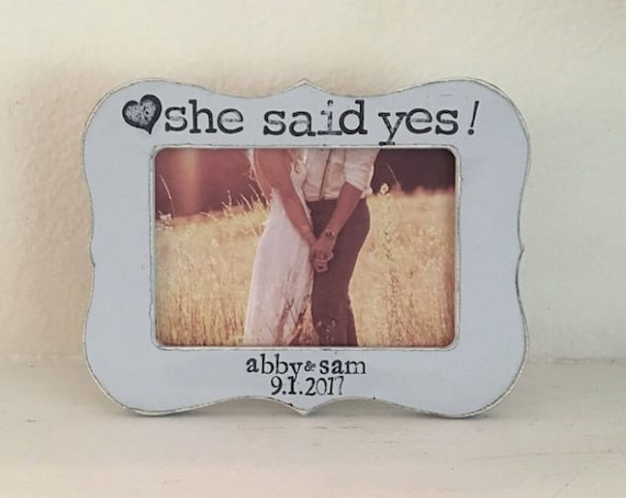 She said yes personalized picture frame engagement frame Engaged ...