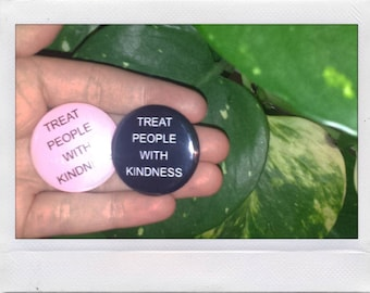 TREAT PEOPLE wITH KINDNESS button