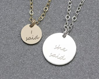 I & she said Disk Necklace, Word Necklace, Bridesmaid Gift, Gift for her, Name disk  Necklace ( HCN 9.14 OD )
