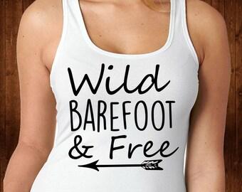 Wild Barefoot & Free Tank Top -Wild Barefoot Free-Wild and Free-Free Spirit-Barefoot and Free-Wild and Free Shirt-Free Spirit Shirt-