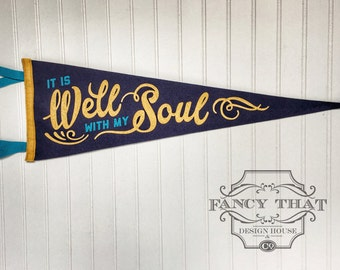 It Is Well with my Soul Vintage style wool felt pennant. Wall hanging. pennant banner. Inspirational room Decor, Pennant Flag, Wall Banner