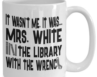Mrs White in the Library With the Wrench Mug, Clue Board Game Mug, Board Game Geek Gift