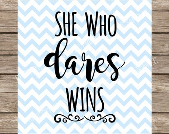 She Who Dares Wins svg, svg files for cricut, svg files, girl svg, inspirational svg, she who dares, who dares wins quote, svg, svg designs