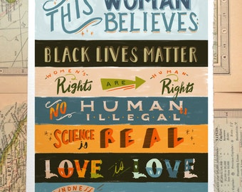 Woman/Man/Family/Human Believes Black Lives Matter /Women's Rights Human Rights /Love is Love /Science is Real/ Illustration Lettering Print