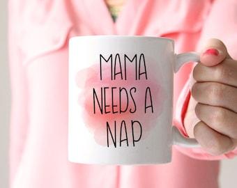 Mama Needs a Nap Mug - Funny Mom Mug Coffee Humor Mug Nap Mug - Statement Mug Coffee - Watercolor Mug Ceramic Mug - Unique Coffee Mug