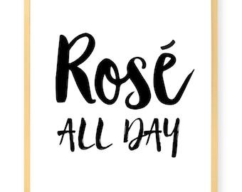 Rose All Day Print - Inspirational - Motivational - Beauty - Art Print