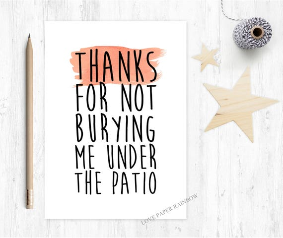 funny anniversary card, funny valentines card, funny sorry card, funny boyfriend card, funny girlfriend card, thanks for not burying me