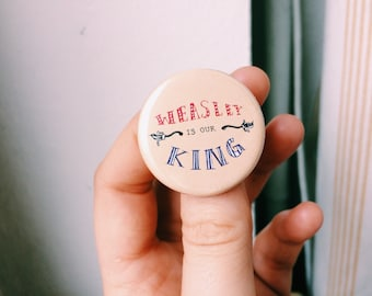 """Weasley Is Our King - Harry Potter - 1.25"""" pinback button"""