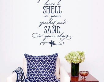 May you always have a shell in your pocket and sand in your shoes. - Wall Decal