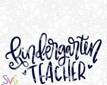 Kindergarten Teacher SVG DXF Cutting File, Handlettered Original Design, Teacher Appreciation, Cricut & Silhouette Compatible Download