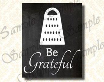 Be Grateful Chalkboard Kitchen Art, Printable Kitchen Decor, Instant Download Kitchen Poster / Print,  5x7 - 8x10