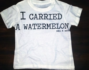 I Carried A Watermelon Tee