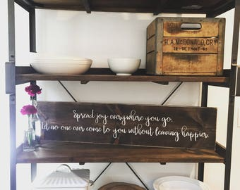 Mother Teresa quote - Spread joy everywhere you go. Let no one ever come to you without leaving happier - rustic farmhouse handmade sign
