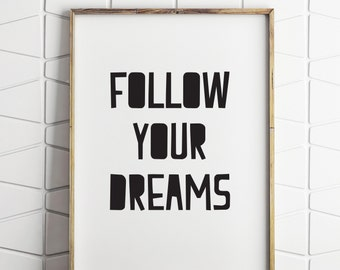 follow your dreams print, follow dreams printable, follow dreams art, follow dreams prints, instant download
