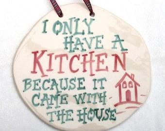 Kitchen Plaque - Ceramic Plaque - Pottery Plaque - Funny Plaque
