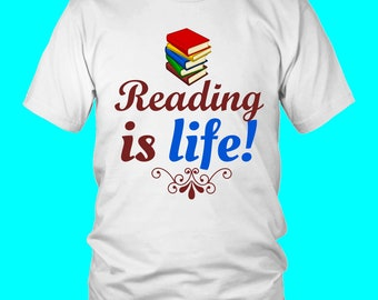 Reading Is Life! Reading Is Fun, T Shirt