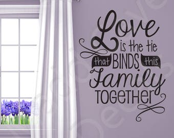 Love Is The Tie That Binds This Family Together Home Vinyl Wall Decal