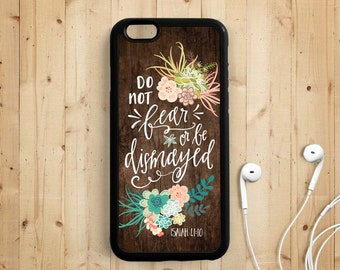 Bible Verse Quote iPhone Case, Do not be afraid, Isaiah 41:10, iPhone 7 5s 5c 5 6 Plus Case, Samsung Galaxy s3 s4 s5 s6 Case, Note 3 4 Qt72