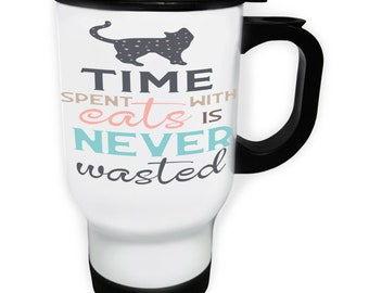 Time Spent With Cats Is White Travel 14oz Mug t365t