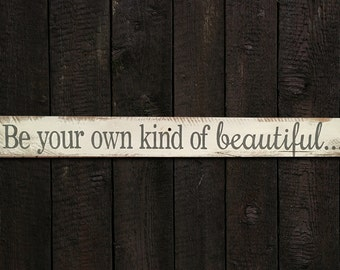 Hand-painted wood sign, Be your own kind of beautiful