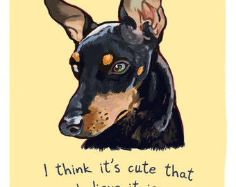 Mini Pinscher 8x10 Print of Original Painting with phrase